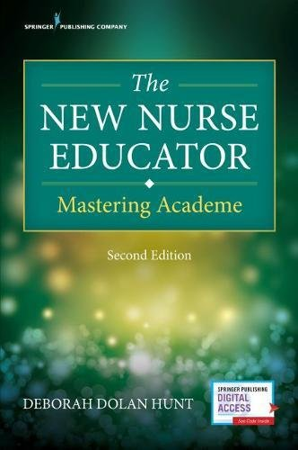 The New Nurse Educator, Second Edition: Mastering Academe