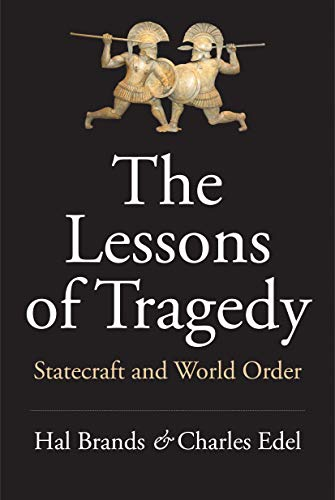 The Lessons of Tragedy: Statecraft and World Order (World Drama)