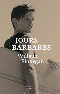 Jours barbares : une vie de surf, Finnegan, William