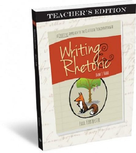Writing & Rhetoric Book 1: Fable - Teachers Edition - A one semester course for grades 3 or 4 and up PDF