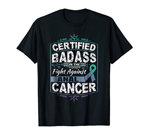 Certified Badass in the fight against Anal Cancer T-Shirt