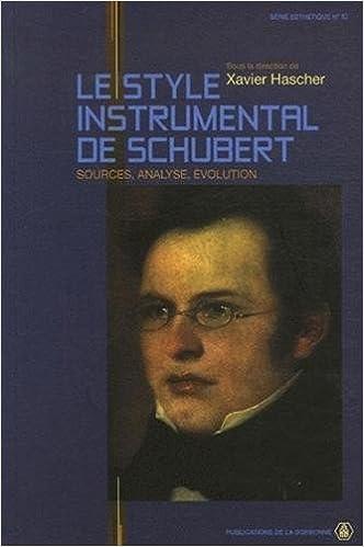 Lire en ligne Le style instrumental de Schubert : Sources, analyse, évolution pdf ebook