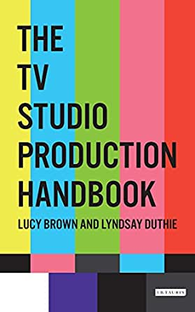The tv studio production handbook kindle edition by lucy brown digital list price 2700 fandeluxe Gallery