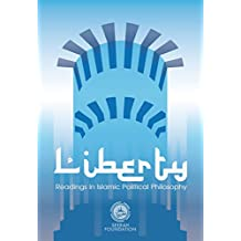 Liberty: Readings in Islamic Political Philosophy