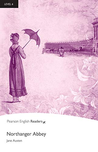 Level 6: Northanger Abbey (Pearson English Graded Readers) (A Jane Austen Education)
