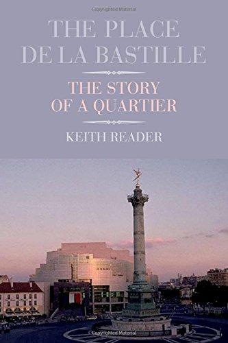 Bastille Place - The Place de la Bastille: The Story of a Quartier