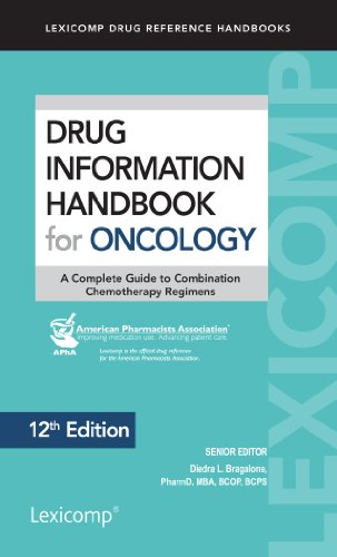 Drug Information Handbook For Oncology  A Complete Guide To Combination Chemotherapy Regimens  Lexicomp Drug Reference Handbooks