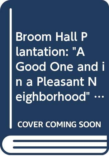 Broom Hall Plantation: A Good One and in a Pleasant Neighborhood (Research, No 44) Michael Trinkley