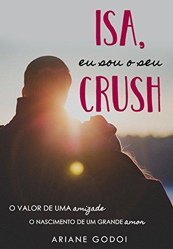 Isa, eu sou o seu crush (E-book)