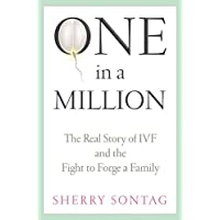 One In A Million: The Real Story of IVF and the Fight to Forge a Family