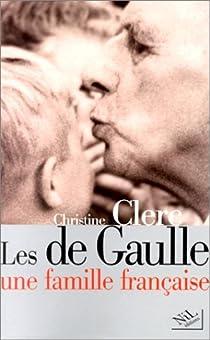 Les de Gaulle, une famille française par Clerc