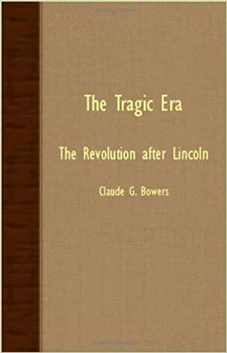 The tragic era the revolution after lincoln claude g bowers the tragic era the revolution after lincoln fandeluxe Choice Image