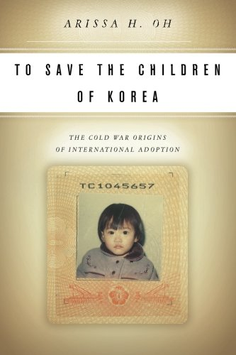 To Save the Children of Korea: The Cold War Origins of International Adoption (Asian America) (The Best Cat Litter To Use)