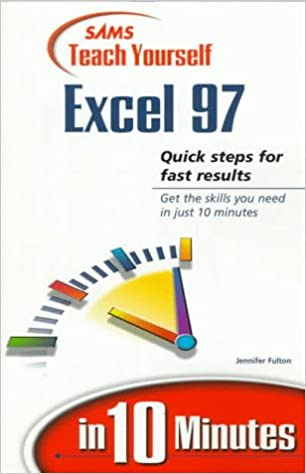Teach Yourself Excel 97 in 10 Minutes (Sams Teach Yourself...in 10 ...