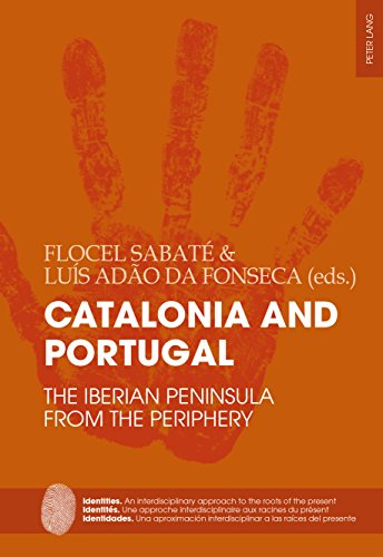 Catalonia and Portugal: The Iberian Peninsula from the periphery (Identities / Identités /...