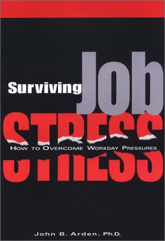 Surviving Job Stress: How to Overcome Workday Pressures