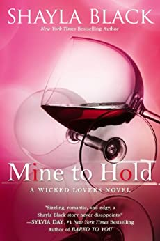 Mine to Hold (Wicked Lovers series Book 6) by [Black, Shayla]