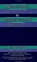 Monotone Structure in Discrete-Event Systems (Wiley Series in Probability and Statistics)