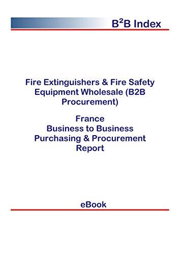 Fire Extinguishers & Fire Safety Equipment Wholesale (B2B Procurement) in France: B2B Purchasing + Procurement Values