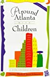 Around Atlanta with Children, Denise Black, 1563524554