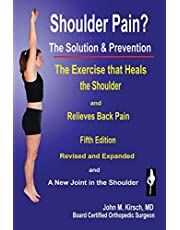 Shoulder Pain? The Solution & Prevention: Fourth Edition, Revised & Expanded