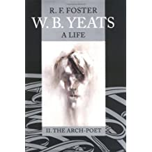 W. B. Yeats: A Life Vol.2: II: The Arch-Poet 1915-1939