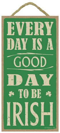 (SJT94247) Every day is a good day to be Irish 5