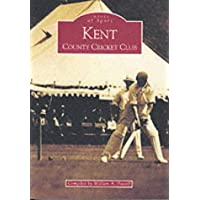 Kent County Cricket Club (Archive Photographs: Images of Sport)