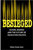 Besieged: School Boards and the Future of Education Politics