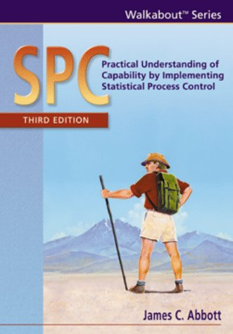 SPC: Practical Understanding of Capability by Implementing Statistical Process Control, third edition - Houston Spc