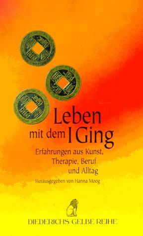 Leben mit dem I Ging: Erfahrungen aus Kunst, Therapie und Alltagspraxis Taschenbuch – 1996 Michael Günther Hugendubel 3424013315 MAK_GD_9783424013313
