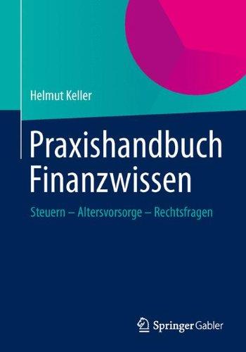 Praxishandbuch Finanzwissen: Steuern - Altersvorsorge - Rechtsfragen