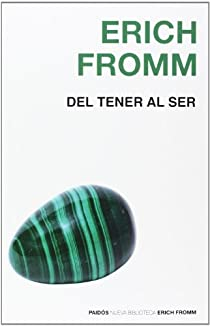 Del tener al ser - caminos y extravios de la conciencia par Fromm