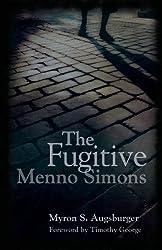 The Fugitive: Menno Simons