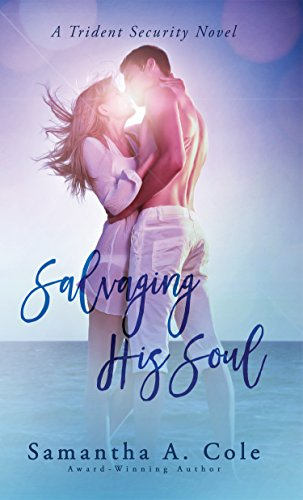 Salvaging His Soul Trident Security Book 8 Kindle Edition By