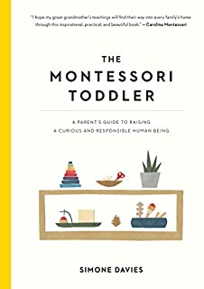 Book Cover: The Montessori Toddler: A Parent's Guide to Raising a Curious and Responsible Human Being
