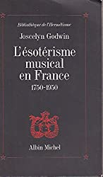 L'Esotérisme musical en France 1750-1950
