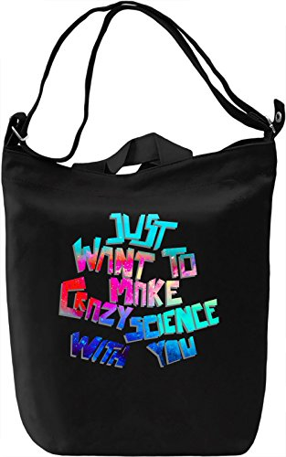 I Just Want To Make Crazy Science Borsa Giornaliera Canvas Canvas Day Bag| 100% Premium Cotton Canvas| DTG Printing|