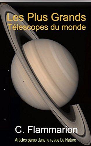Les Plus Grands Télescopes du monde (French Edition)