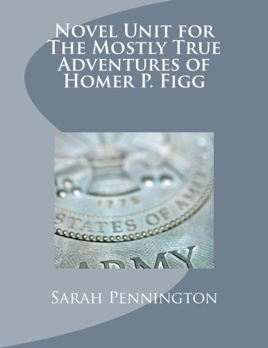 Novel Unit for The Mostly True Adventures of Homer P. Figg