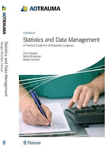 AO Trauma - Statistics and Data Management: A Practical Guide for Orthopedic Surgeons (Ao Handbook)