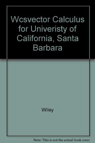 (WCS) Vector Calculus, Prepared for Department of Mathematics, University of California, Santa Barbara