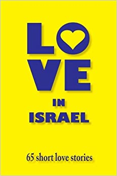 Love in Israel: 65 Short Love Stories
