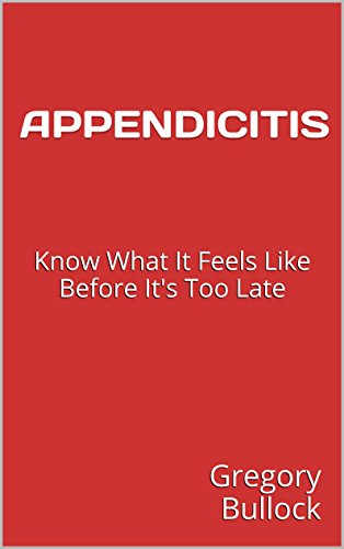 APPENDICITIS: Know What It Feels Like Before It's Too Late