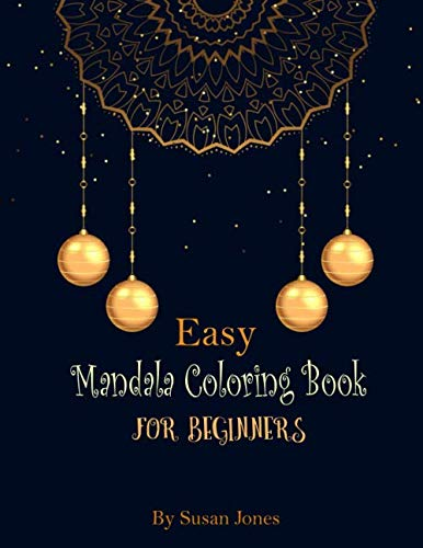 Easy mandala coloring book for beginners: This beautiful Mandala designs in large size. Geometric compositions on white background, will captivate and excite colorists of all ages. (Power Composition For Photography)