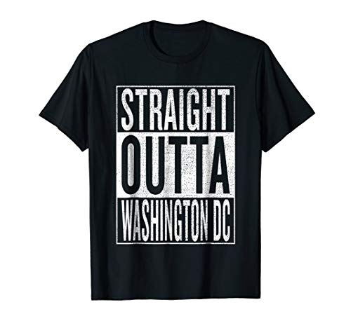 Straight Outta Washington DC Great Travel & Gift