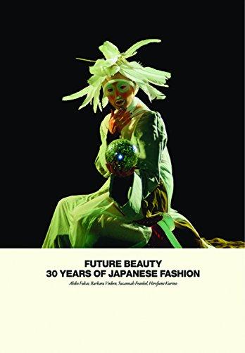 Future Beauty: 30 Years of Japanese ()