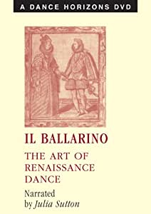 Il Ballarino: The Art of Renaissance Dance