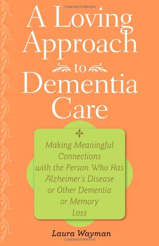 A Loving Approach to Dementia Care: Making Meaningful