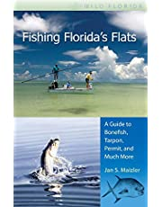 Fishing Florida's Flats: A Guide to Bonefish, Tarpon, Permit, and Much More